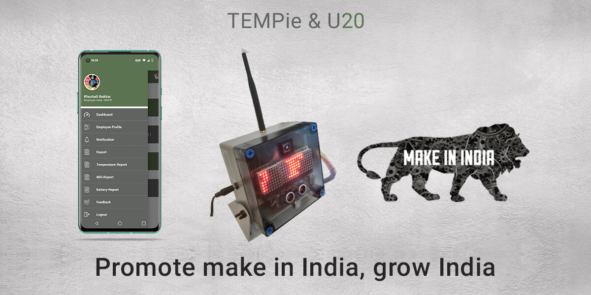 TEMPie and U20 : Make in India Project